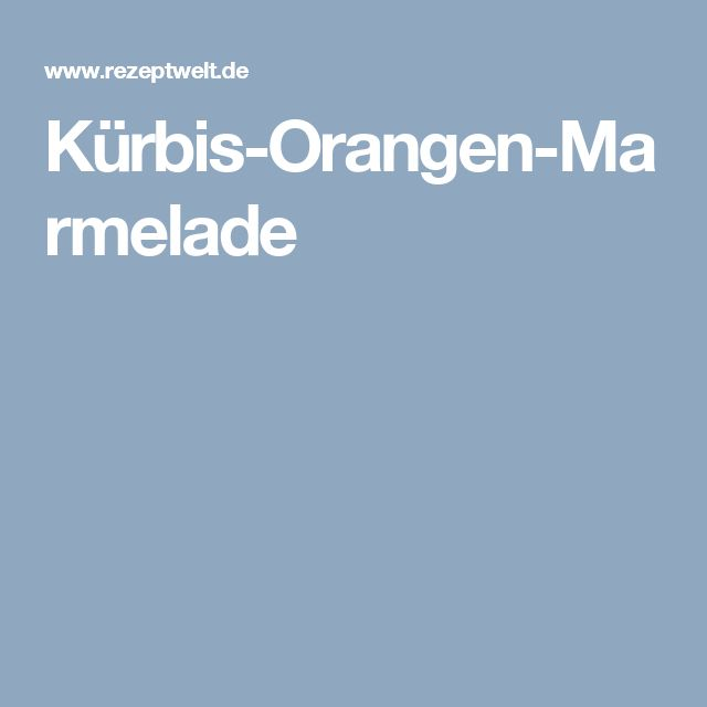 k rbis orangen marmelade rezept thermomix rezepte pinterest. Black Bedroom Furniture Sets. Home Design Ideas