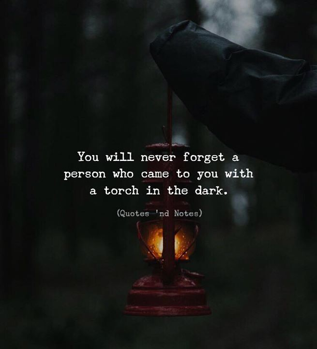 You will never forget a person who came to you with a torch in the dark. via (http://ift.tt/2oNjz1N)