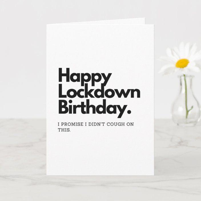 Lockdown Birthday Card Zazzle Com In 2021 Birthday Cards For Brother Funny Birthday Cards Birthday Card Sayings
