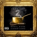 Gucci Mane - Trap God 2 Hosted by DJ Scream & Dj Spinz - Free Mixtape Download or Stream it