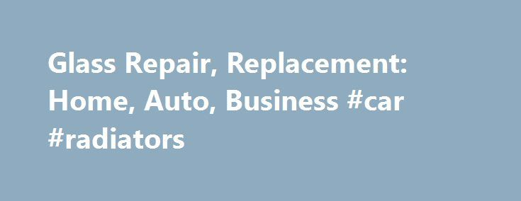 Glass Repair, Replacement: Home, Auto, Business #car #radiators http://car.remmont.com/glass-repair-replacement-home-auto-business-car-radiators/  #car window repair # We fix your panes! ® Call on Glass Doctor 24 hours a day, seven days a week, even on weekends and holidays. Upfront Pricing We'll let you know the repair or replacement price before we begin the work. Glass Doctor specialists are certified professionals, ready to service your home, auto or […]The post Glass Repair…
