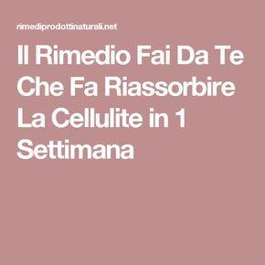 Il Rimedio Fai Da Te Che Fa Riassorbire La Cellulite in 1 Settimana
