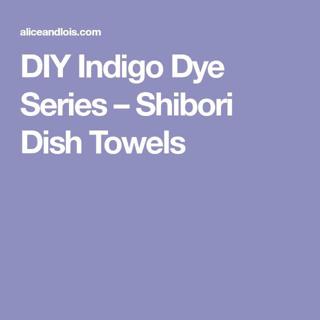 DIY Indigo Dye Series –Shibori Dish Towels