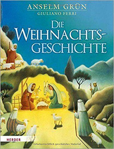Die Weihnachtsgeschichte: Amazon.de: Anselm Grün, Giuliano Ferri: Bücher