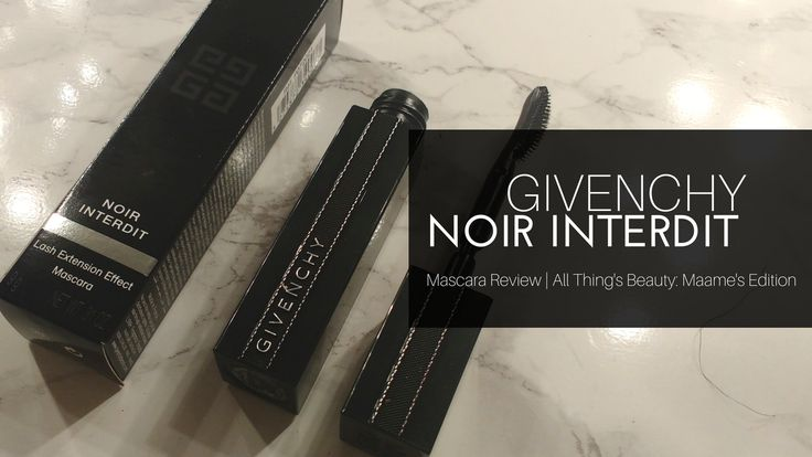 Givenchy Noir Interdit Lash Extension Mascara | Review - All Things Beauty: Maame's Edition