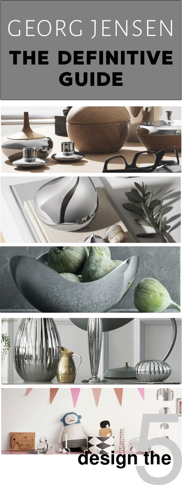 The Definitive Georg Jensen Guide - How to Collect Investment Pieces - What to Buy - Where to Buy Online - Trends and Most Popular Pieces of this Danish Design House. #scandi #homewares #designer #designerhome