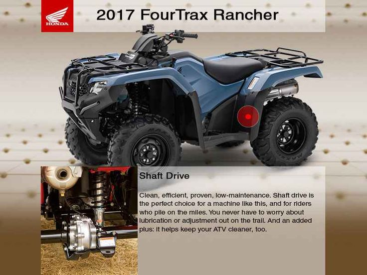 New 2017 Honda FourTrax Rancher 4X4 ATVs For Sale in California. 2017 Honda FourTrax Rancher 4X4, 2017 Honda® FourTrax® Rancher® 4x4 Automatic DCT EPS Something For Just About Everyone. Any mechanic, woodworker, tradesman or craftsman knows that the right tool makes the job a whole lot easier. And having the right tool means having a choice. We ve all seen someone try to drive a screw with a butter knife, or pound a nail with a shoe heel. The results are never pretty. Honda s FourTrax…