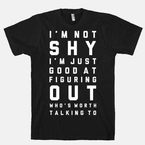 I'm Not Shy | T-Shirts, Tank Tops, Sweatshirts and Hoodies | HUMAN