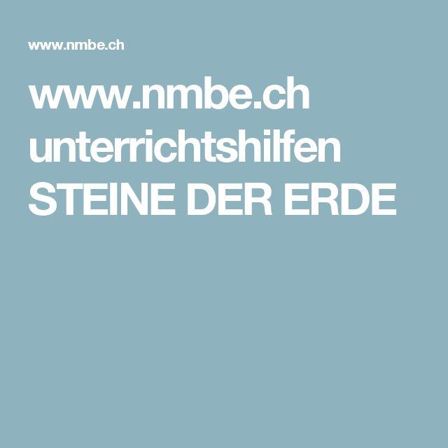www.nmbe.ch  unterrichtshilfen   STEINE DER ERDE