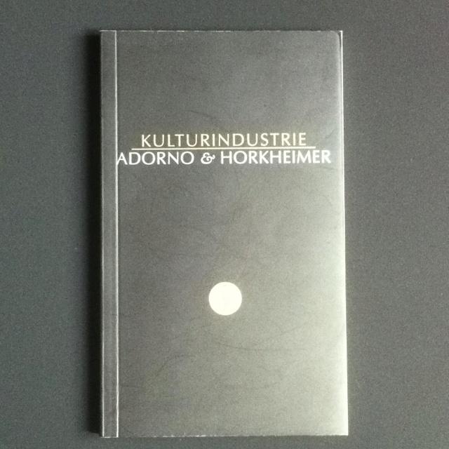 Kulturindustrie - Theodor W. Adorno & Max Horkheimer - 1974, 2012