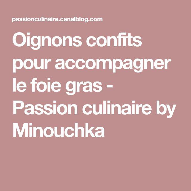 Oignons confits pour accompagner le foie gras - Passion culinaire by Minouchka