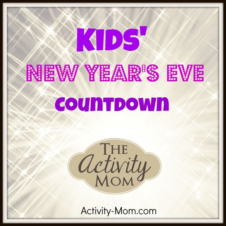 New Years Eve Countdown with The Activity Mom -  8 activities that are guaranteed to be a hit!