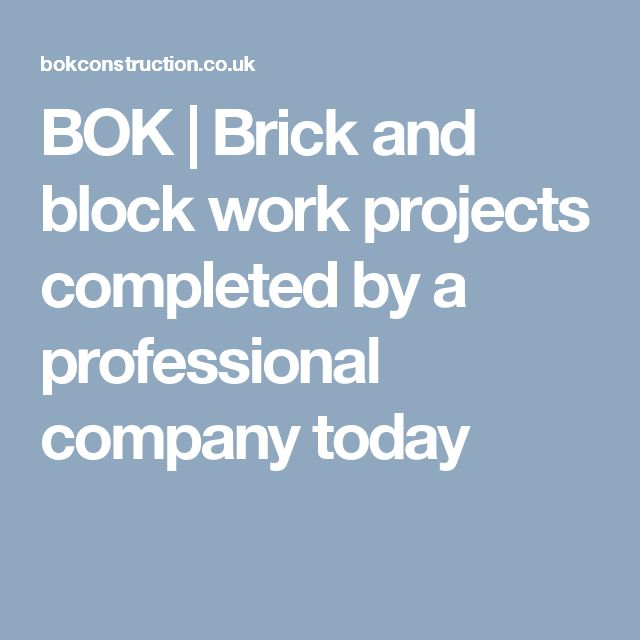 BOK | Brick and block work projects completed by a professional company today