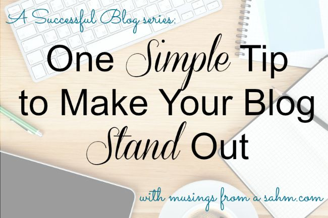 A Successful Blog: One Simple Tip To Make Your Blog Stand Out