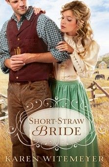 Short-Straw Bride by Karen Witemeyer ~ 5 out of 5