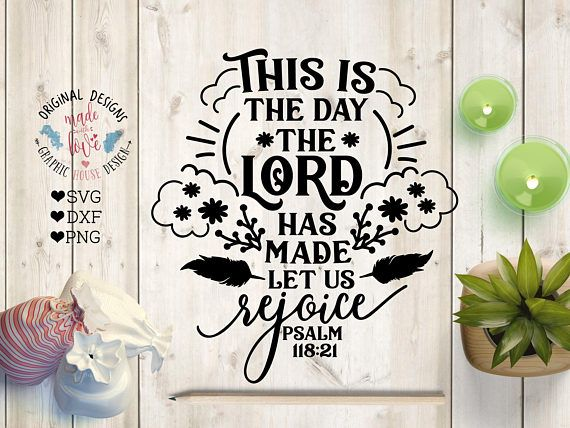 This is the day svg, This is the day the Lord has made Let Us Rejoice Cut File available in SVG, DXF, PNG.