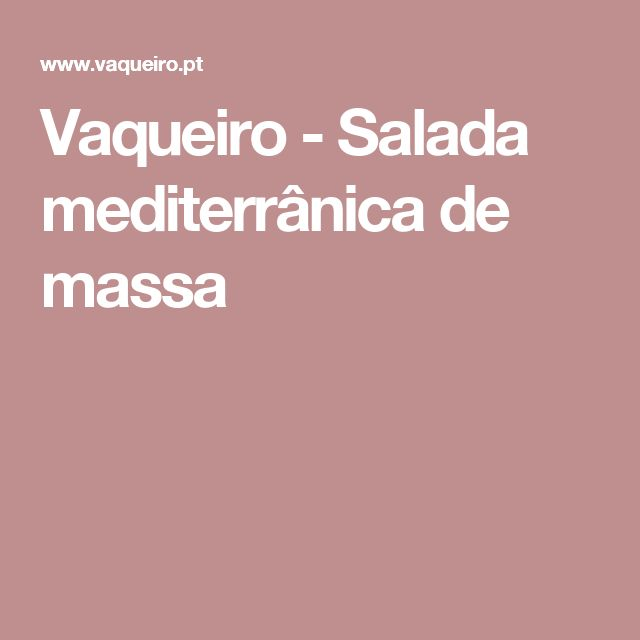 Vaqueiro - Salada mediterrânica de massa