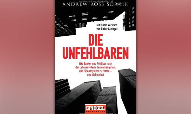 Andrew Ross Sorkin - 'Die Unfehlbaren'