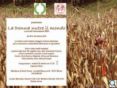 Una mostra fotografica che sosteniamo dedicata alla #donna - La donna nutre il mondo, Milano 20-30 Ottobre