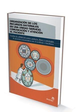 Organización de los recursos materiales en una unidad/servicio. Comunicación y atención al paciente (F.Almodóvar Pérez, R.García-Moya Sánchez, M.Palomero Arcones, P. de la Paz Elez, M.González Batres, E.Morales Moreno y M.Rojas García-Ochoa): http://www.ideaspropiaseditorial.com/na/es/shop/familia-auxiliar-de-enfermeria-en-geriatria/organizacion-de-lor-recursos-materiales-en-una-unidad-servicio-comunicacion-y-atencion-al-paciente.aspx