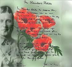In Flanders fields the poppies blow. Between the crosses, row on row. (John McCrae)