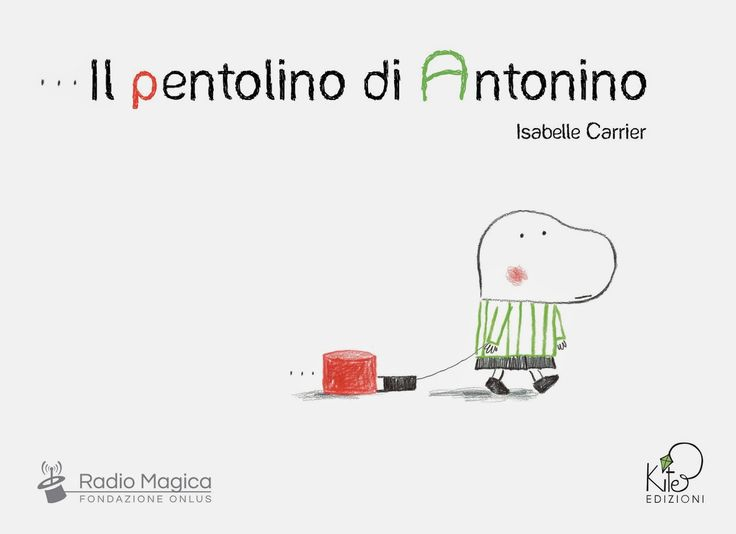 """""""Il pentolino di Antonino"""" è un preziosissimo albo illustrato per i più piccoli, edito da Kite Edizioni escritto e illustrato da Isabelle ..."""