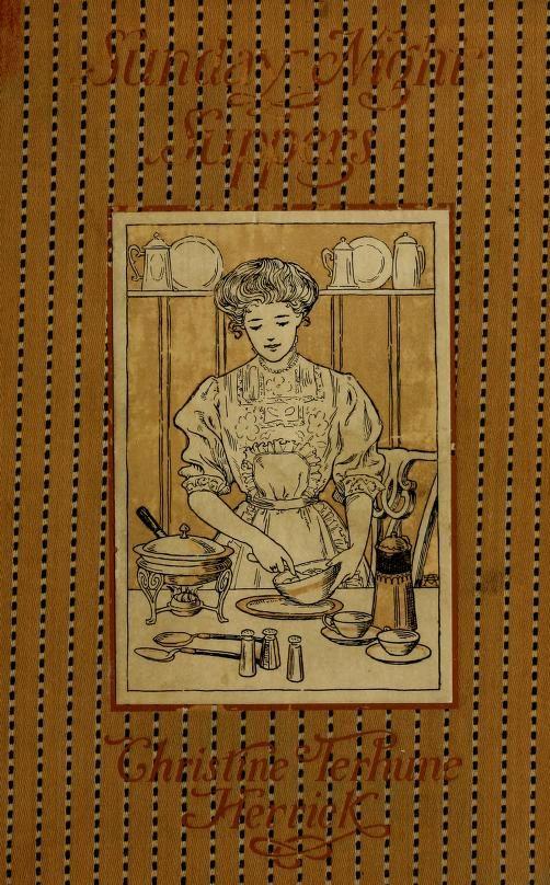 1907 Sunday Night Suppers - Herrick, Christine Terhune