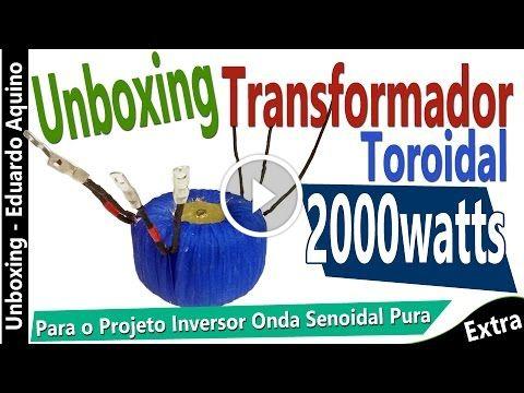 Unboxing - Transformador Toroidal 2000 watts para Inversor Senoidal Pura                                           Unboxing – Transformador Toroidal 2000 watts para Inversor Senoidal Pura Transformador Toroidal de 2000 watts para Montagem de um Inversor de onda Senoidal Pura. Monte agora mesmo o Seu Inversor: ►Monte você mesmo o seu Inversor de Onda Senoidal:... Inversor de Onda Senoidal com Toroide, Toridal 2000 watts, Trafo Toroidal, Trafo Toroide, Transformador
