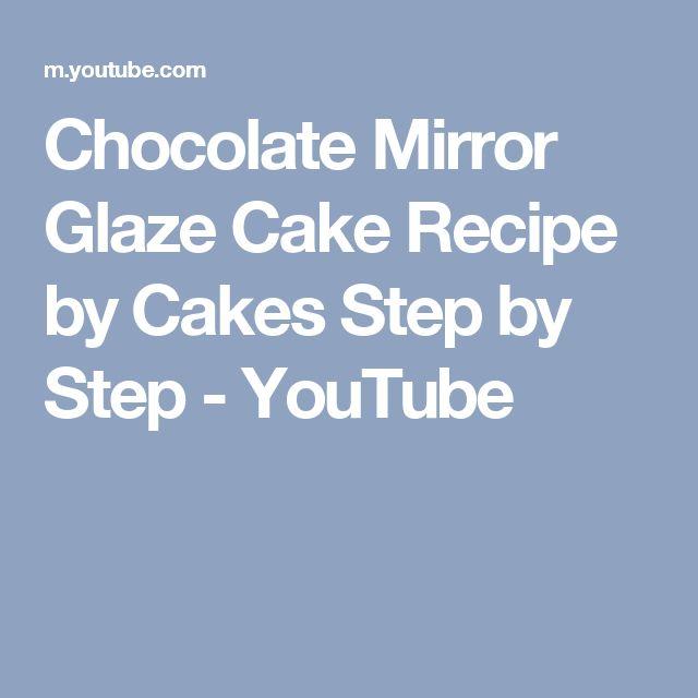 Chocolate Mirror Glaze Cake Recipe by Cakes Step by Step - YouTube