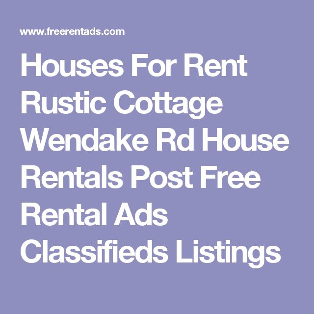 Houses For Rent Rustic Cottage Wendake Rd House Rentals Post Free Rental Ads Classifieds Listings