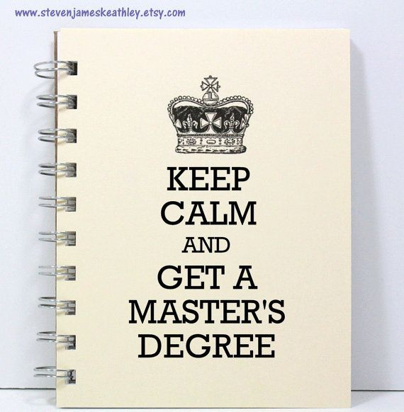 Master's Degree Journal Notebook Diary - Keep Calm and Get a Master's Degree - Ivory
