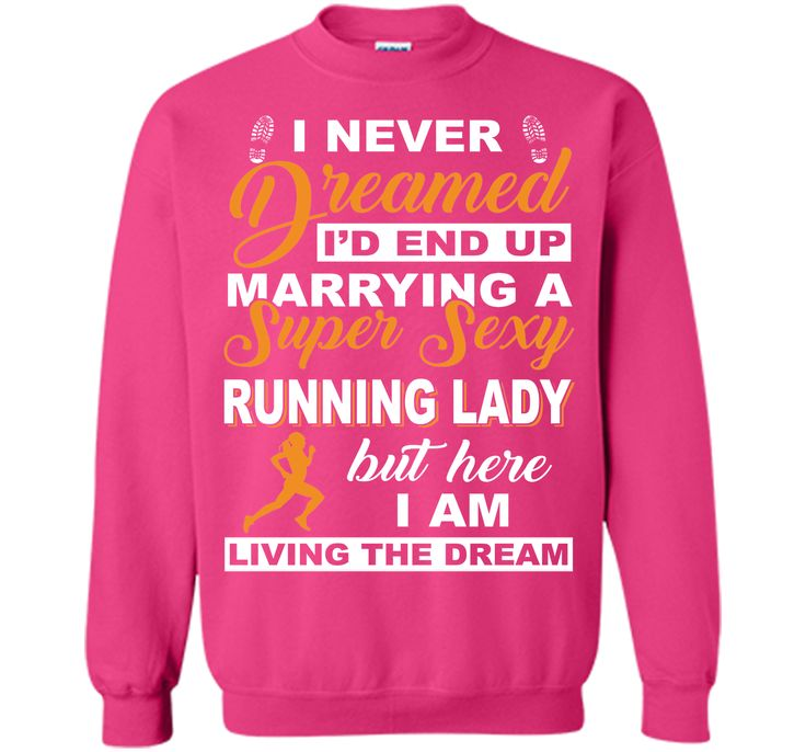 I'd End Up Marrying A Super Sexy Running Lady T-Shirt