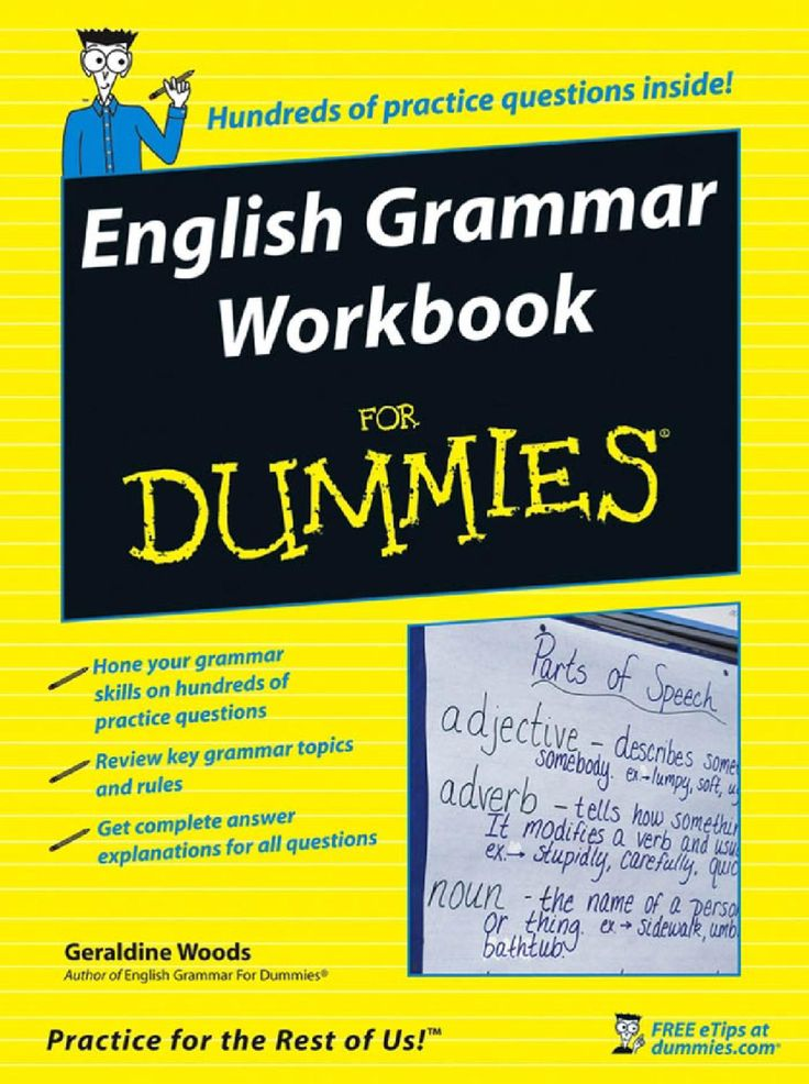 English Grammar Workbook FOR ‰ English Grammar Workbook FOR by Geraldine Woods ‰ Published by Wiley Publishing, Inc. 111 River St. Hoboken, NJ 07030-5774 English Grammar Workbook For Dummies ® www.wiley.com About the Author