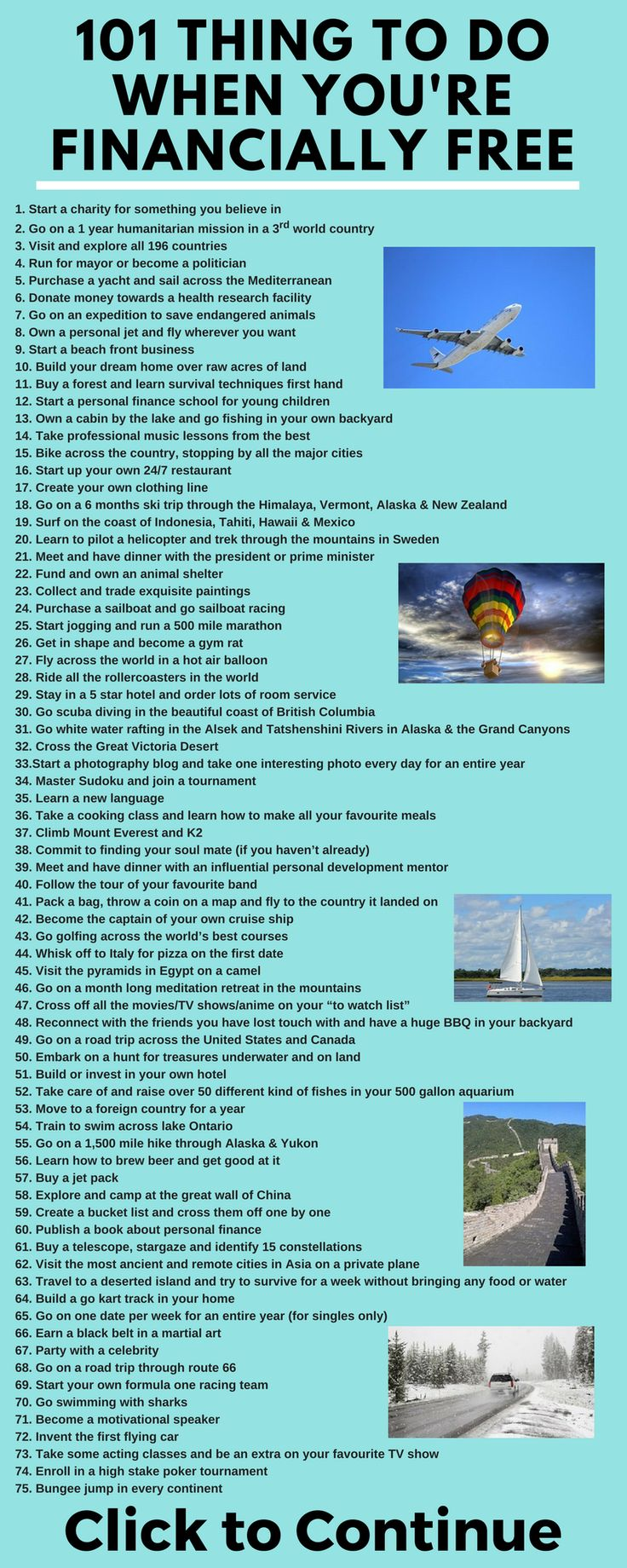 A list of 101 things to do when you retire early and financially free. You'll never be bored.