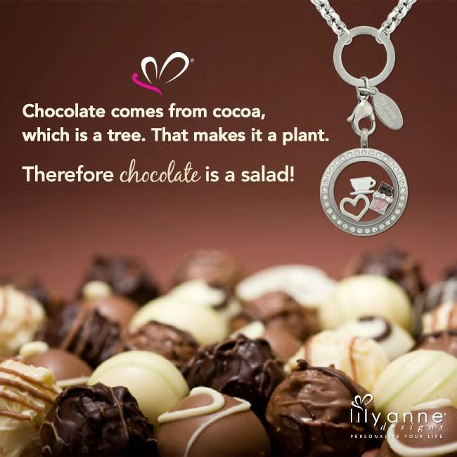 {Chocolate comes from cocoa, which is a tree. That makes it a plant. Therefore chocolate is a salad} Thumbs up if you agree! Let's have #salad today #LilyAnneDesigns #PersonalisedLockets #CapturingMoments #FreeToBeMe #WeLoveChocolate