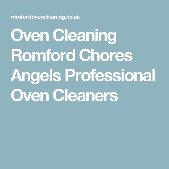 Oven Cleaning Romford Chores Angels Professional Oven Cleaners