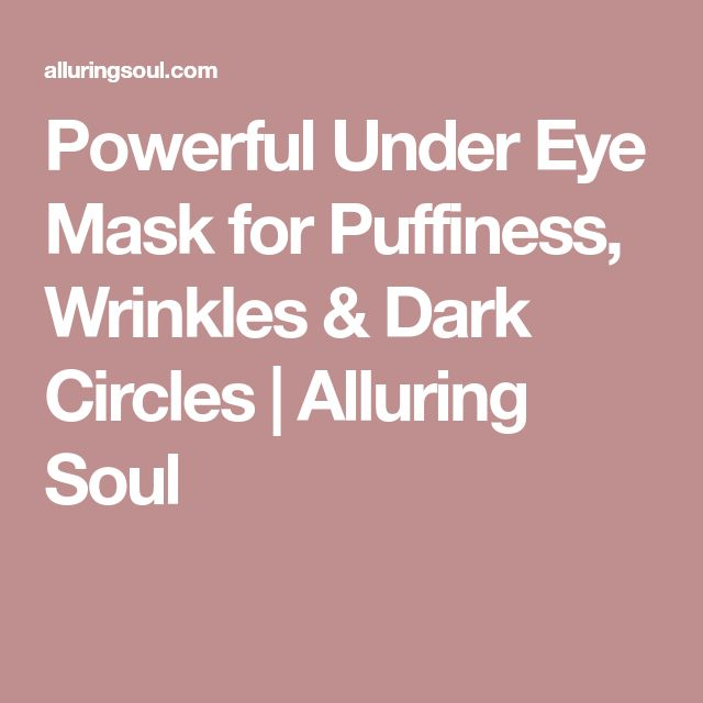 Powerful Under Eye Mask for Puffiness, Wrinkles & Dark Circles | Alluring Soul