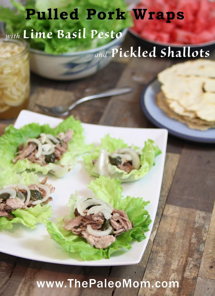 Pulled Pork Wraps with Lime Basil Pesto and Pickled Shallots | The Paleo Mom