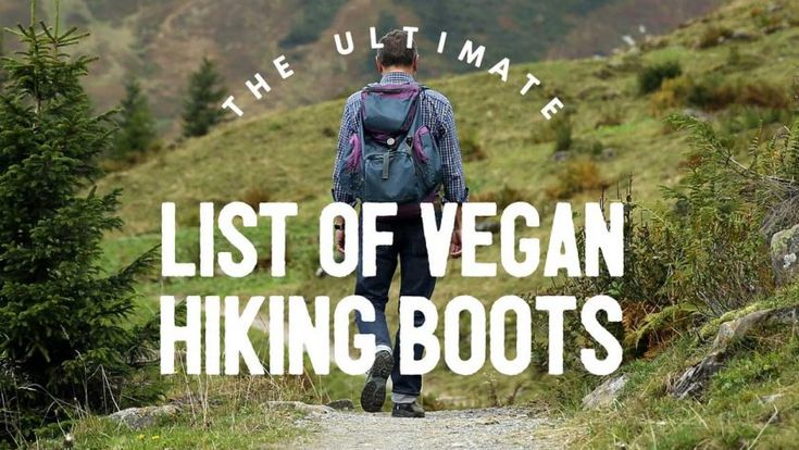 A list of vegan hiking boots and walking shoes from around the globe. Featuring vegan leather boots and synthetic boots suitable for hiking and trekking.