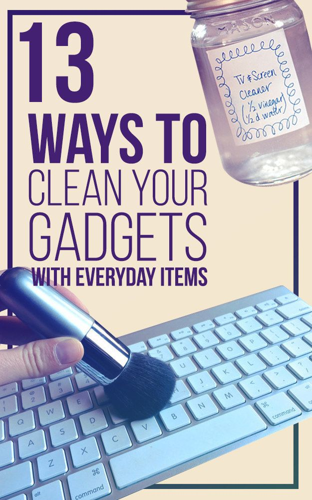 13 Ways To Clean Your Gadgets With Everyday Items
