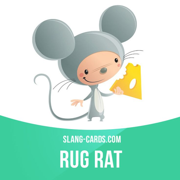 """Rug rat"" is a young child, a toddler.  Example: I've got three rug rats at home, ages two, three and five."