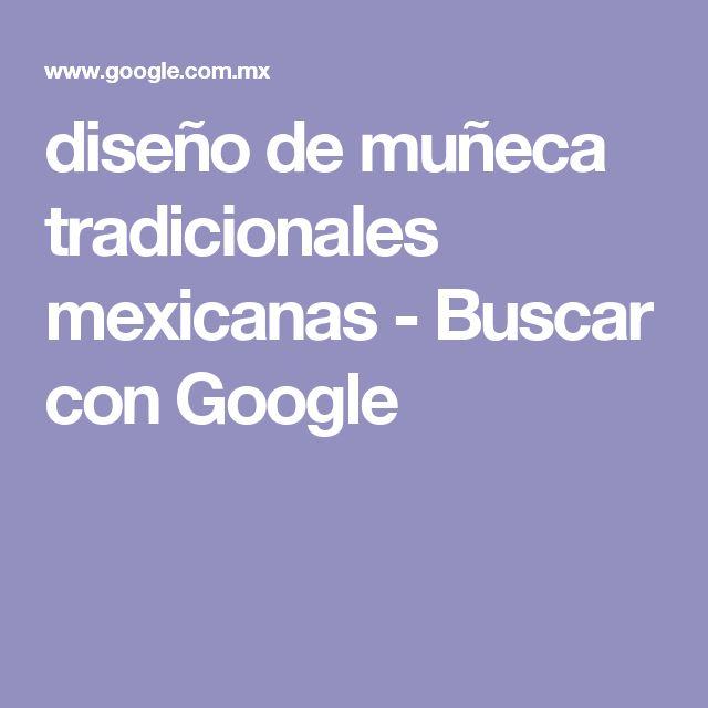 diseño de muñeca tradicionales mexicanas - Buscar con Google