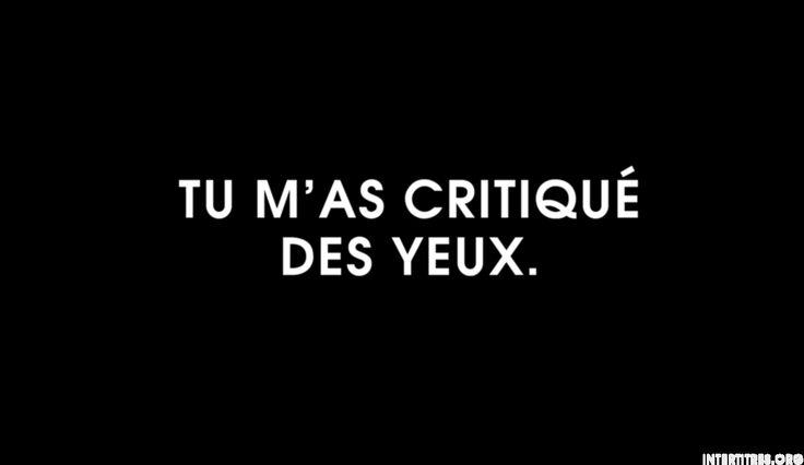 Tu m'as critiqué des yeux.