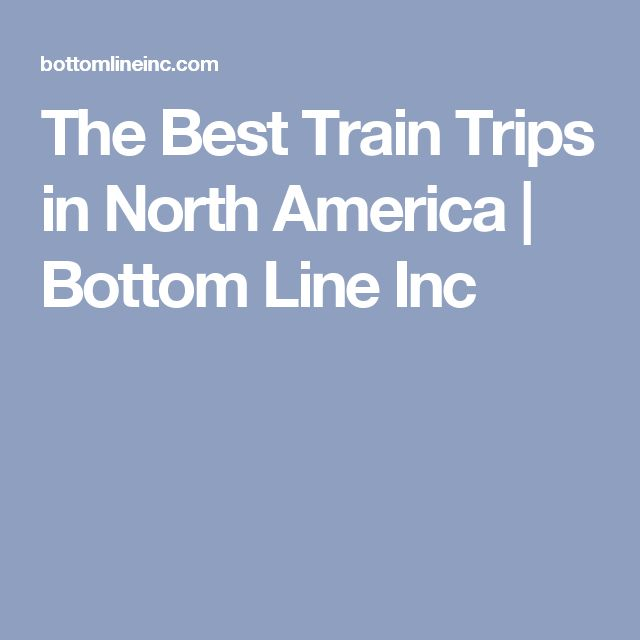 The Best Train Trips In North America Airport Security Vacation Travel And