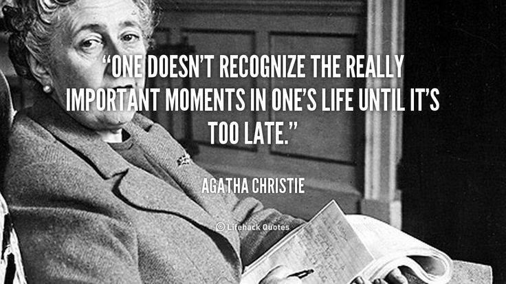 agatha christie quotes | ... in one's life until it's t... - Agatha Christie at Lifehack Quotes
