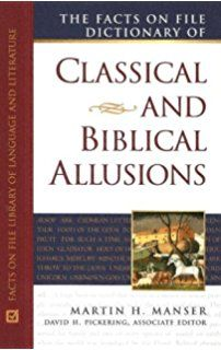 The Facts on File Dictionary of Classical and Biblical Allusions (Facts on File Library of Language and Literature)
