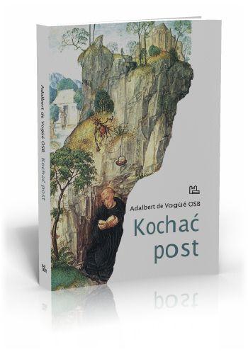 Adalbert de Vogüé Kochać post  http://tyniec.com.pl/product_info.php?cPath=3&products_id=728