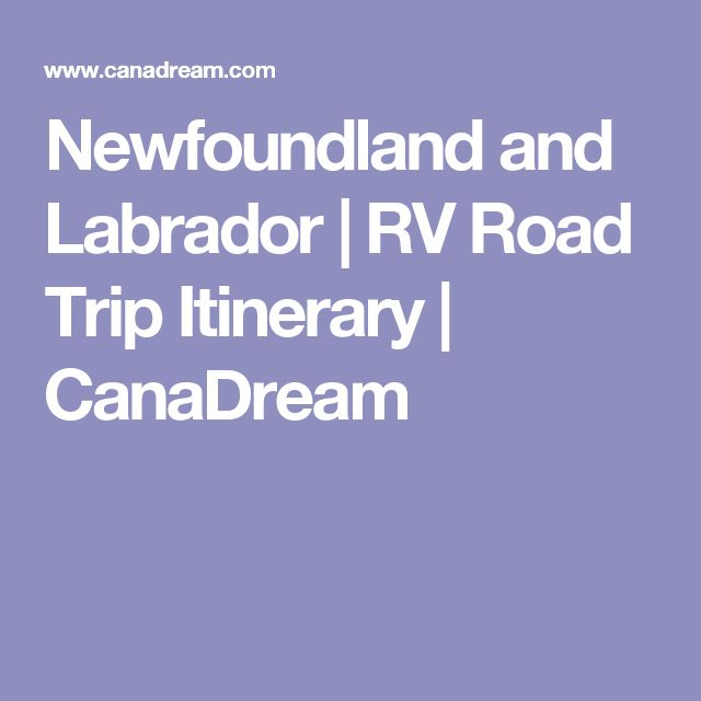 Newfoundland and Labrador | RV Road Trip Itinerary | CanaDream