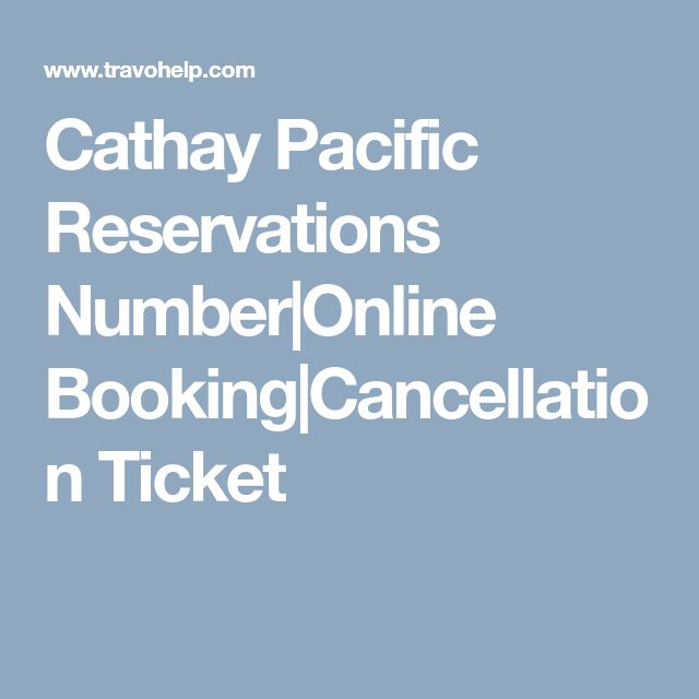 Cathay Pacific Reservations Number|Online Booking|Cancellation Ticket