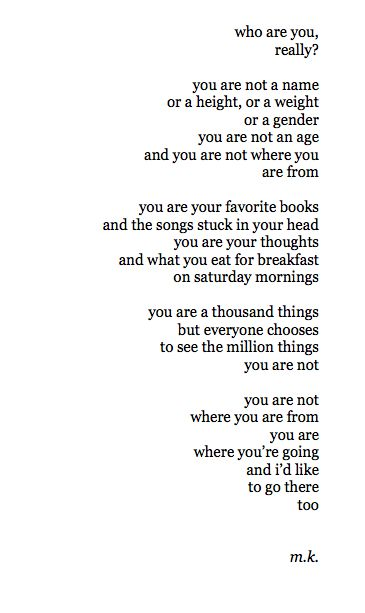 You are a thousand things.---- I love this, so true!